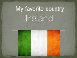 My favorite country - Ireland