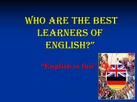 Who are the best learners of English?