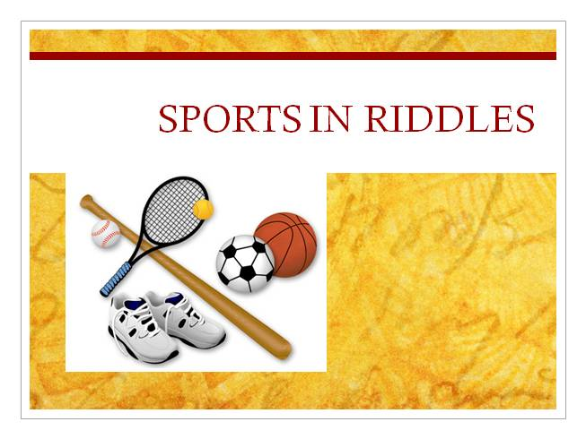 Sports is riddles
