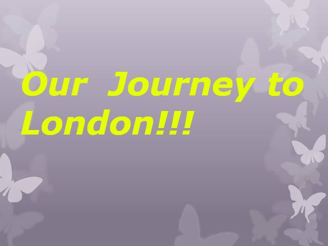 Our Journey to London