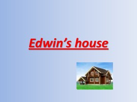 Edwin's house