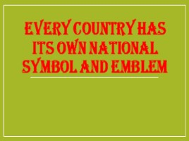 Every country has its own nation symbol and emblem
