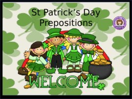 St Patrick s Day Prepositions, слайд 1