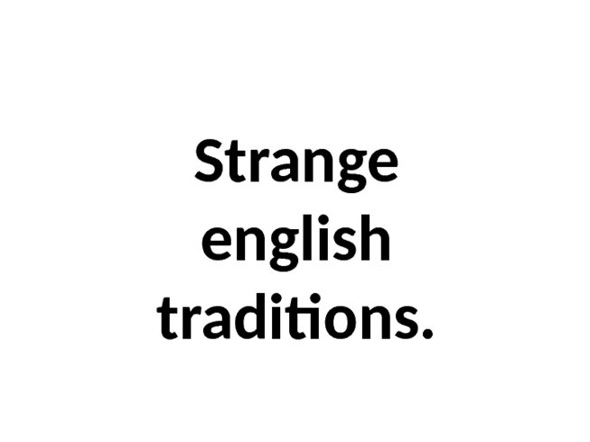 Strange english traditions