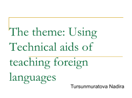 The theme: Using Technical aids of teaching foreign languages