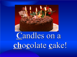Candles on a chocolate cake!, слайд 2