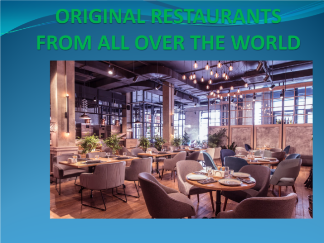 Original restaurants from all over the world