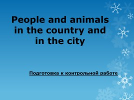 People and animals in the country and in the city