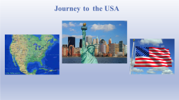 Journey to. The USA, слайд 3