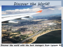 Discover the world!