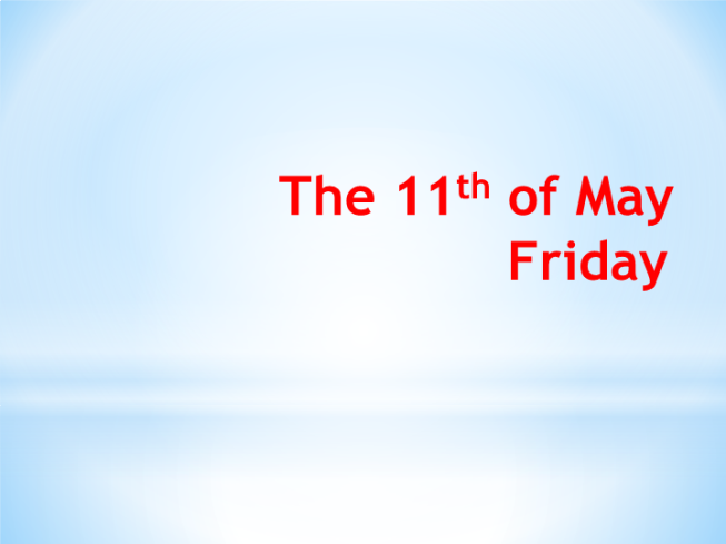 The 11th of may friday