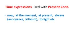 Present simple – present continuous, слайд 10
