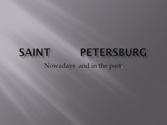 Saint-Petersburg nowadays and in the past