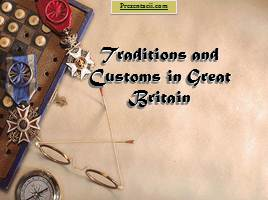Traditions and Customs in Great Britain