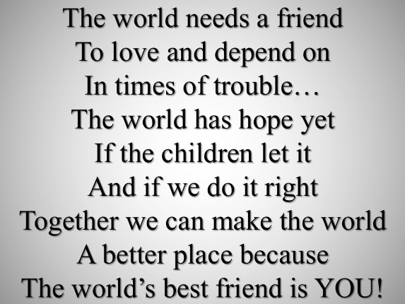 The world needs a friend