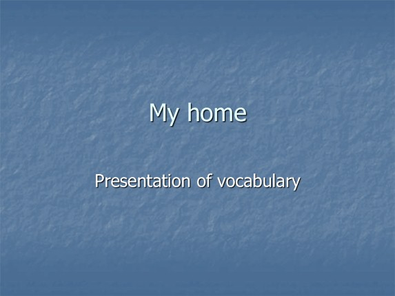 Presentation of vocabulary «My home»