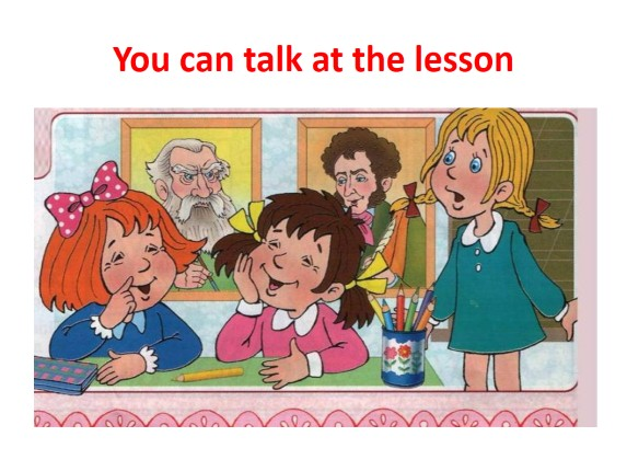 You can talk at the lesson
