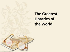 The Greatest Libraries of the World