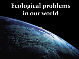 Ecological problems in our world